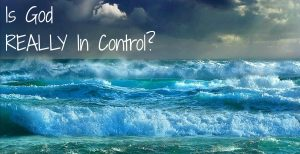 Read more about the article Is God REALLY in Control? November 1st