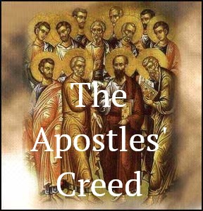 The Apostles' Creed – January 10th, 2021