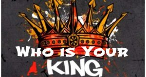Who is Your King? January 17th, 2021