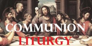 Read more about the article Communion Liturgy – February 21st