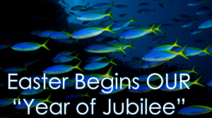 """Read more about the article Easter Begins OUR """"Year of Jubilee"""" –  April 4th, 2021"""