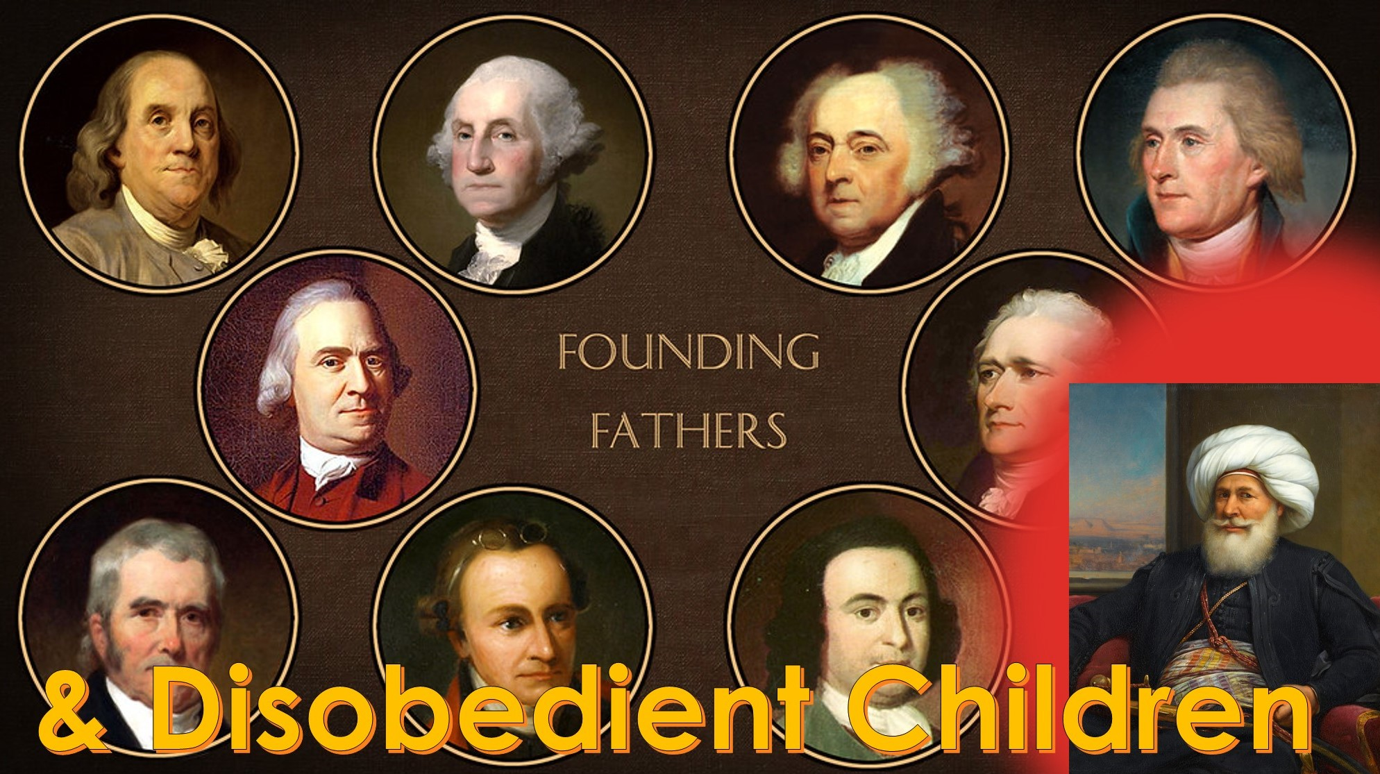You are currently viewing Founding Fathers & Disobedient Children – June 20th