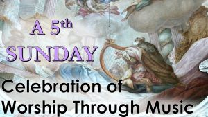 """Read more about the article A """"5th Sunday"""" Celebration of Worship Through Music – August 1st"""