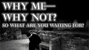 Read more about the article Why Me–Why Not? So, What Are You Waiting For? October 3rd